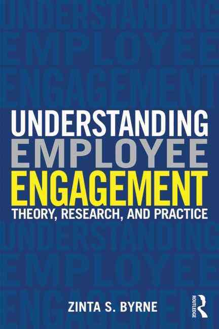 Understanding Employee Engagement By Byrne, Zinta