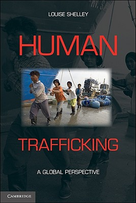 Human Trafficking By Shelley, Louise